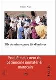 Salima Naji - Fils de saints contre fils d'esclaves - Les pèlerinages de la Zawya d'Imi n'Tatelt (Anti-Atlas et Maroc présaharien).