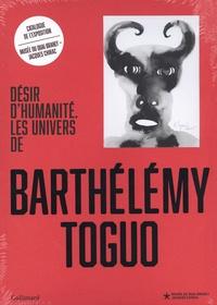 Salimata Diop et Christiane Falgayrettes-Leveau - Désir d'humanité. Les univers de Barthélémy Toguo.