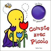 Salina Yoon et Elisabeth de Galbert - Compte avec Picolo - Un livre qui gazouille.