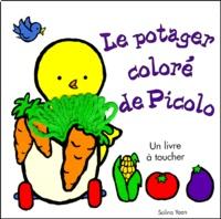 Salina Yoon et Elisabeth de Galbert - Le potager coloré de Picolo - Un livre à toucher.