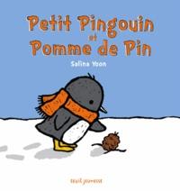 Salina Yoon - Petit Pingouin et Pomme de Pin.