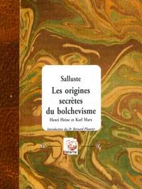 Salluste - Les origines secrètes du bolchevisme - Henri Heine et Karl Marx.
