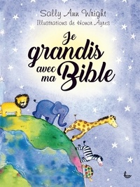 Sally Ann Wright et Honor Ayres - Je grandis avec ma Bible.