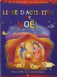 Sally Ann Wright et Paola Bertolini Grudina - Livre d'activités de Noël - Histoires de Noël, jeu et activités manuelles.