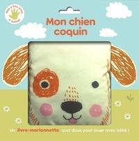 Sally Anne Garland - Mon chien coquin - Un livre-marionnette tout doux pour jouer avec bébé !.