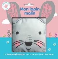 Sally Anne Garland - Mon lapin malin - Un livre-marionnette tout doux pour jouer avec bébé !.