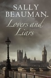 Sally Beauman - Lovers and Liars - Lovers and Liars Trilogy Book I.