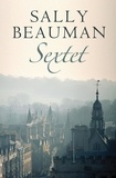 Sally Beauman - Sextet - Lovers and Liars Trilogy Book III.