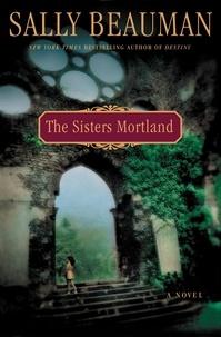 Sally Beauman - The Sisters Mortland.