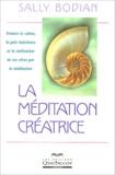 Sally Bodian - La méditation créatrice.