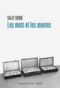 Sally Bonn - Les mots et les oeuvres - Des artistes écrivent (Daniel Buren, Robert Morris, Michelangelo Pistoletto).