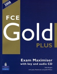 Sally Burgess - FCE Gold Plus. - Exam Maximiser with Key and Audio CD.