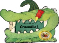 Sally Chambers et Harry Alexander - Accroche-toi, Crocodile !.