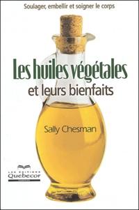 Sally Chesman - Les huiles végétales et leurs bienfaits.