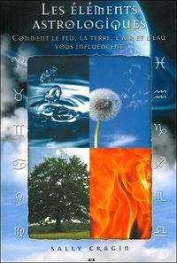 Les éléments astrologiques - Comment le feu, la terre, lair et leau vous influencent.pdf