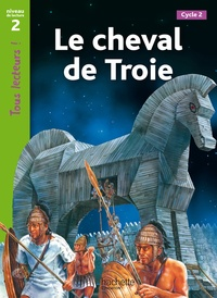 Sally Farrell Odgers - Le cheval de Troie - Niveau 2, Cycle 2.