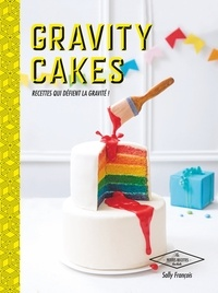 Sally François et Joanna Lacaze - Gravity cakes.