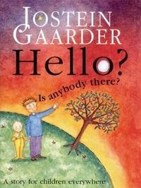 Sally Gardner et Jostein Gaarder - Hello? Is Anybody There?.