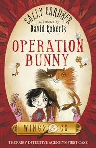 Sally Gardner et David Roberts - Operation Bunny - The Detective Agency's First Case.