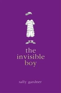 Sally Gardner - The Invisible Boy - Magical Children.