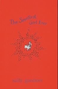 Sally Gardner - The Smallest Girl Ever.