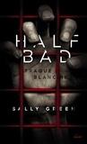 Sally Green - Half Bad Tome 1 : Traque blanche.