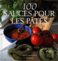 Sally Griffiths - 100 sauces pour les pâtes.