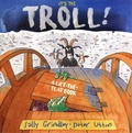 Sally Grindley et Peter Utton - It's the Troll - A Lift-the-Flap Book.