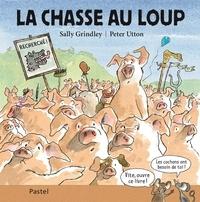 Sally Grindley et Peter Utton - La chasse au loup.