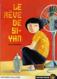 Sally Grindley - Le Rêve de Si-yan.