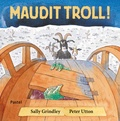 Sally Grindley et Peter Utton - Maudit troll !.