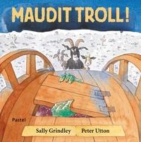 Sally Grindley et Peter Utton - Maudit troll !.