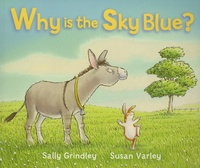 Sally Grindley et Susan Varley - Why Is The Sky Blue ?.