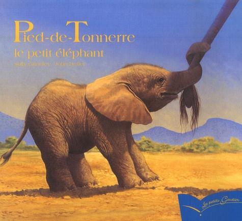 Sally Grindly et John Butler - Pied-de-Tonnerre, le petit éléphant.