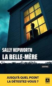 Sally Hepworth - La belle-mère.
