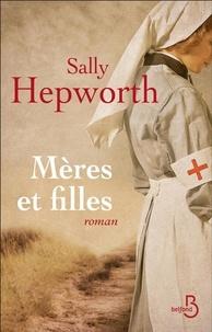 Sally Hepworth - Mères et filles.