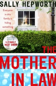 Sally Hepworth - The Mother-in-Law - everyone in this family is hiding something.