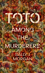 Sally J Morgan - Toto Among the Murderers - A John Murray Original.