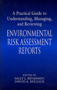 Sally-L Benjamin et David-A Belluck - Environmental Risk Assessment Reports - A Practical Guide to Understanding, Managing and Reviewing.