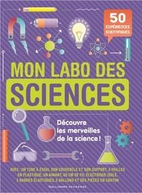 Sally MacGill et Adam Linley - Mon labo des sciences - 50 expériences scientifiques à faire chez soi.