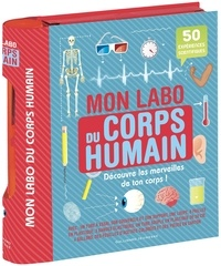 Sally MacGill - Mon labo du corps humain - 50 expériences scientifiques à faire chez soi.