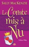 Sally MacKenzie - Noblesse oblige Tome 3 : Le comte mis à nu.