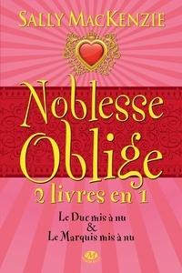 Sally MacKenzie - Noblesse oblige Tomes 1 et 2 : Tome 1, Le Duc mis à nu ; Tome 2, Le Marquis mis à nu.