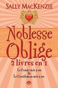 Sally MacKenzie - Noblesse oblige Tomes 3 et 4 : Tome 3, Le Comte mis à nu ; Tome 4, Le Gentleman mis à nu.