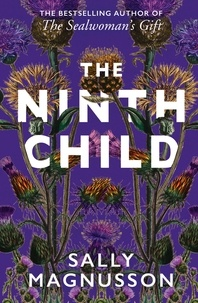 Sally Magnusson - The Ninth Child - The new novel from the author of The Sealwoman's Gift.