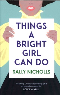 Sally Nicholls - Things a Bright Girl Can Do.