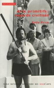 Sally Price - Arts primitifs; regards civilisés.