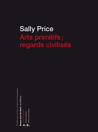 Sally Price - Arts primitifs ; regards civilisés.
