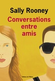 Sally Rooney - Conversations entre amis.