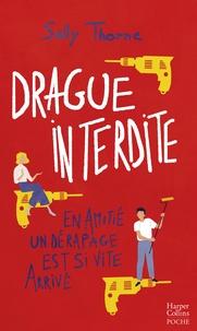 """Sally Thorne - Drague interdite - Après """"Meilleurs ennemis"""" découvrez la nouvelle comédie romantique de Sally Thorne !."""